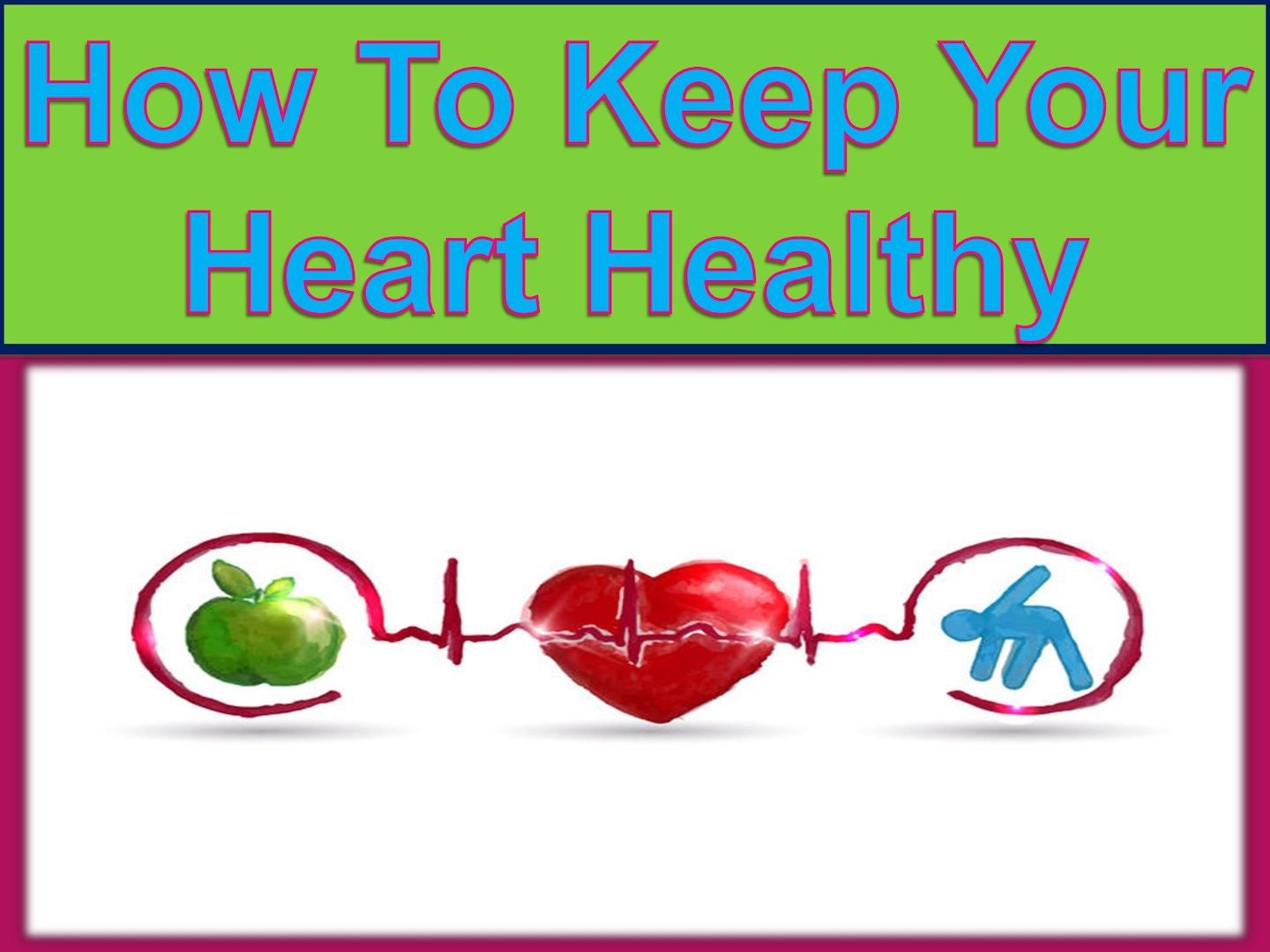 how to keep our body healthy