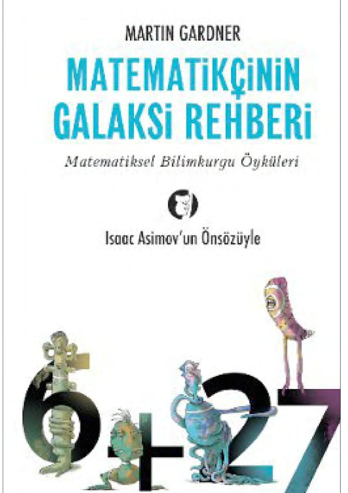 Matematikçi'nin Galaksi Rehberi & Matematiksel Bilimkurgu ÖYküleri - Martin Gardner
