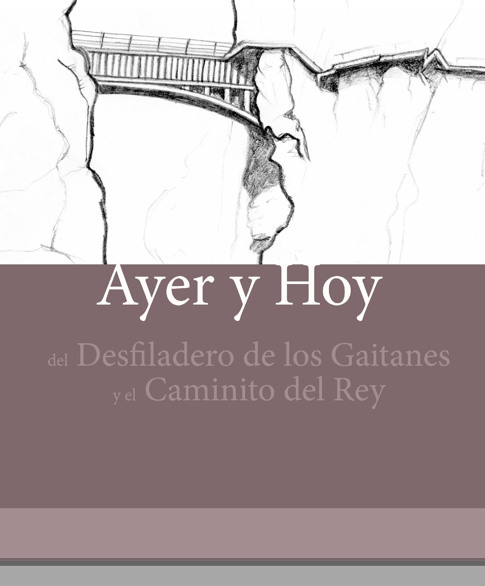 Calaméo - Ayer y Hoy del Desfiladero de los Gaitanes y el Caminito ...