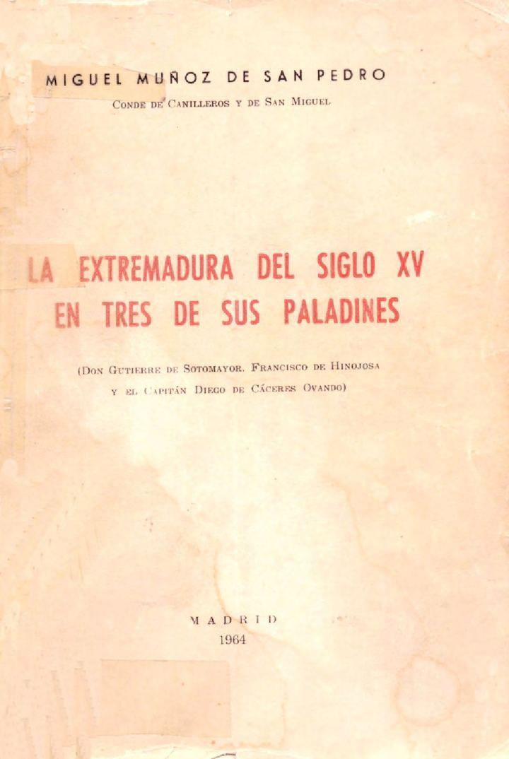 La Extremadura del siglo XV en tres de sus paladines por Miguel Muñoz de San Pedro
