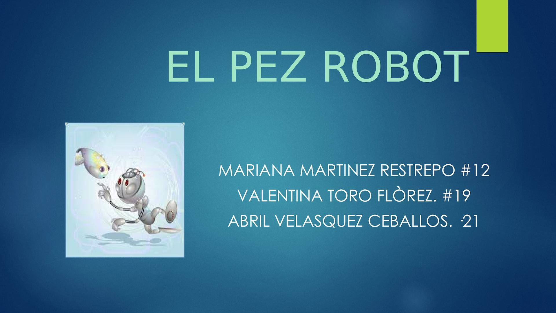 EL PEZ ROBOT.