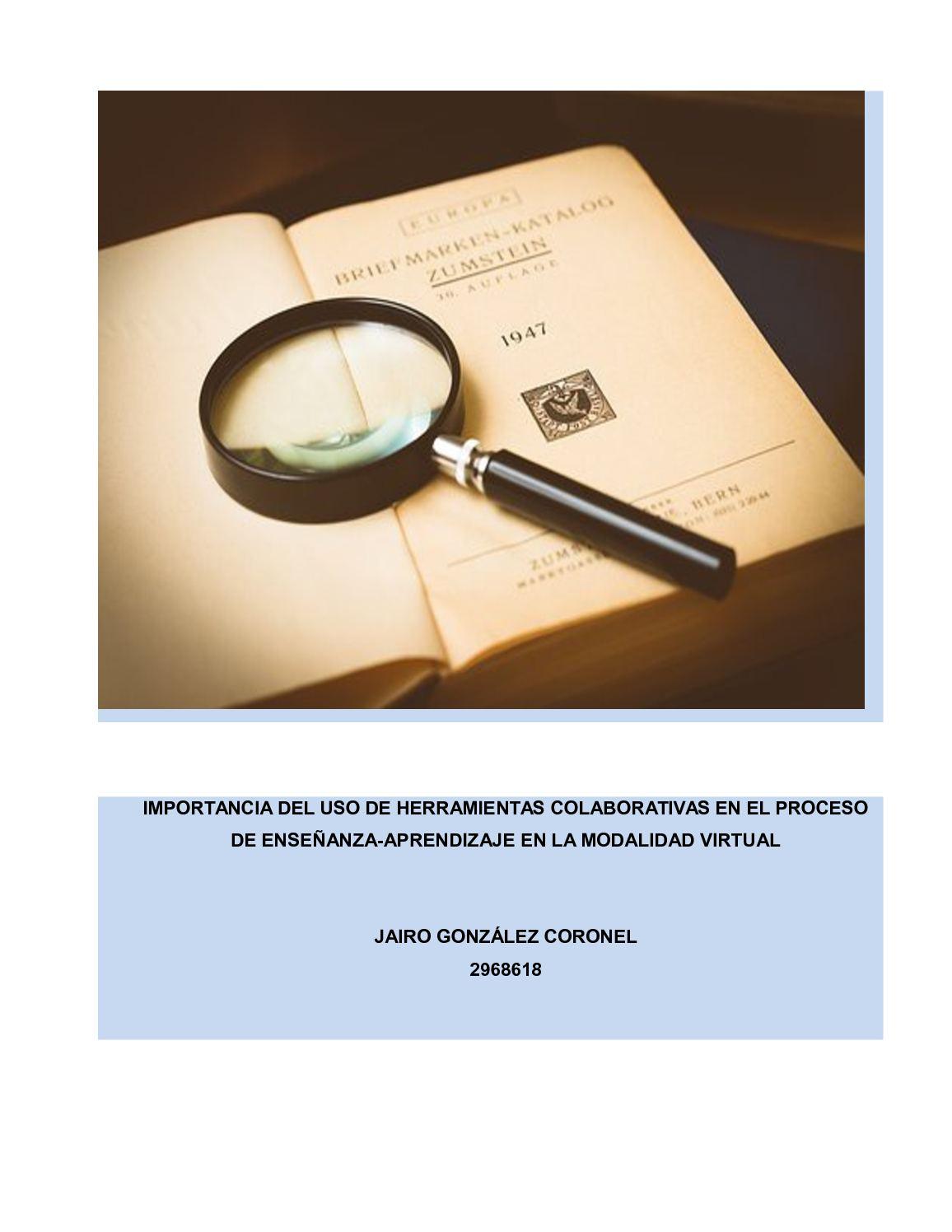 IMPORTANCIA DEL USO DE HERRAMIENTAS COLABORATIVAS EN EL PROCESO DE ENSEÑANZA-APRENDIZAJE EN LA MODALIDAD VIRTUAL