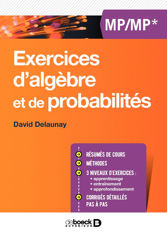 Exercices d'algèbre et de probabilités MP/MP*