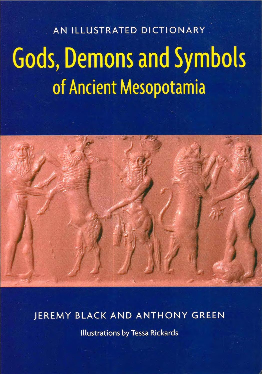 Gods Demons And Symbols Of Ancient Mesopotamia. An Illustrated Dictionary (1992)