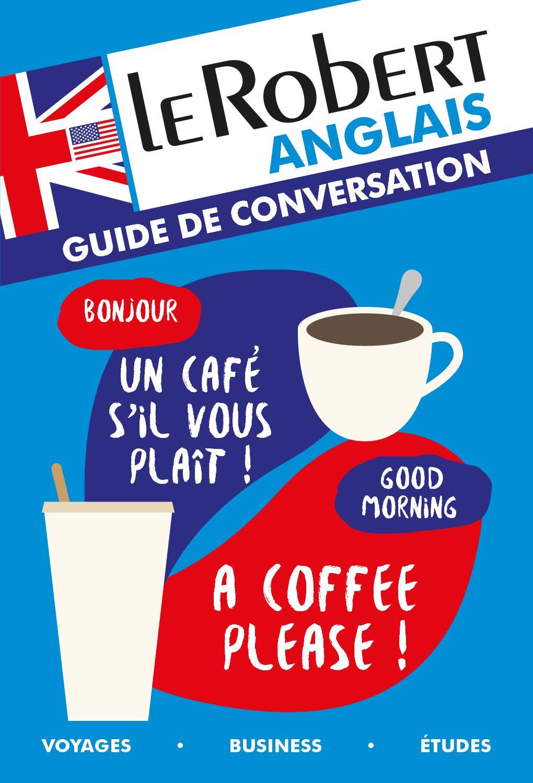 Le Robert Anglais Guide De Conversation