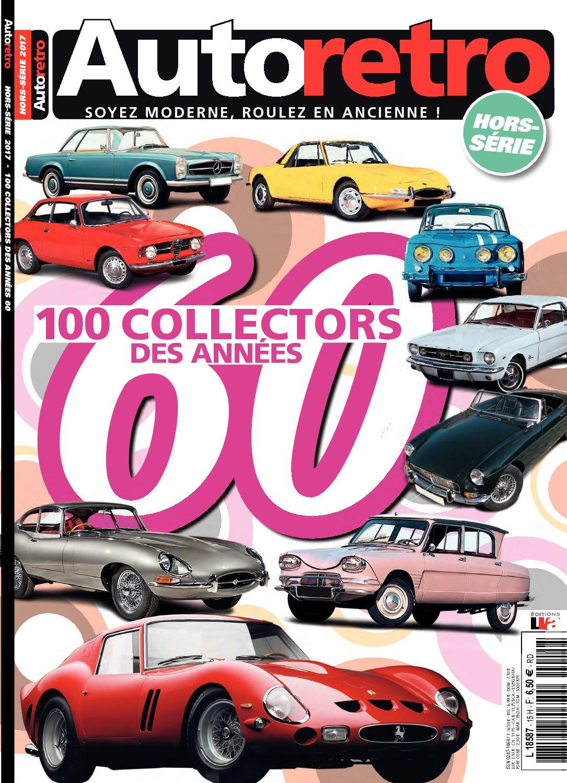 Autoretro Hors-Série 2017 : 100 collectors des années 60