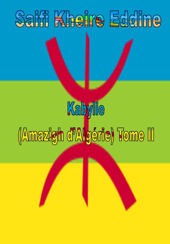Kabylie (Amazigh D Algérie) Livre Complet T2