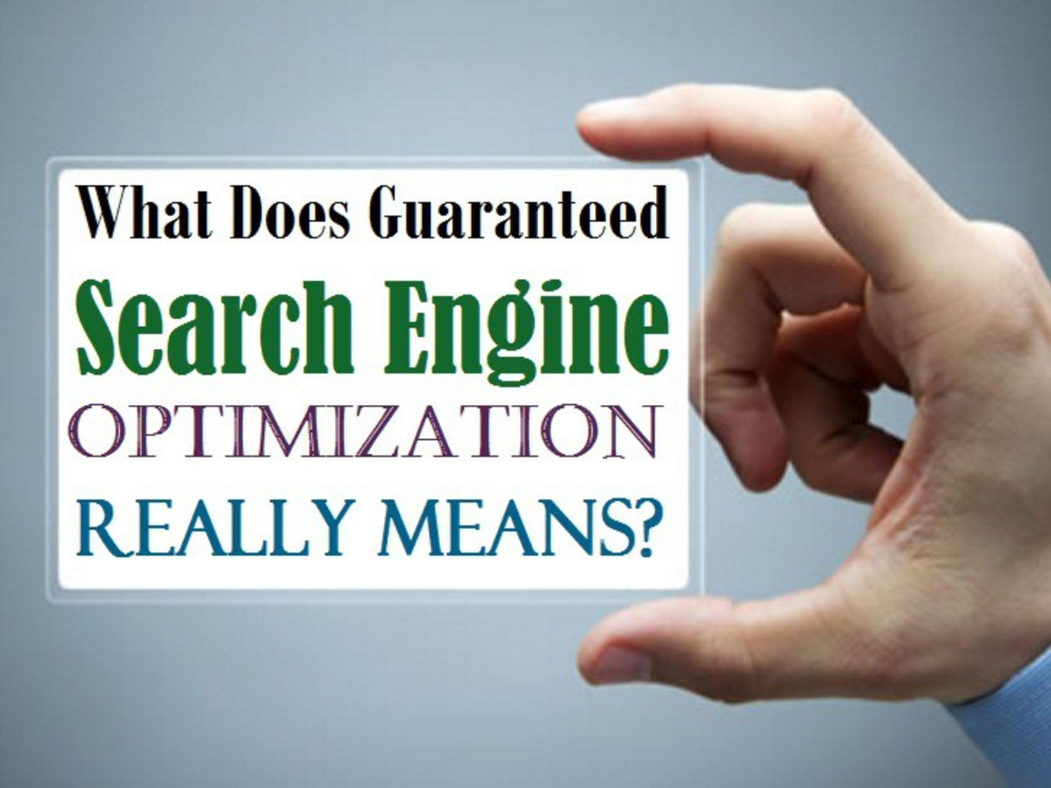 What Does Guaranteed Search Engine Optimization Really Means?