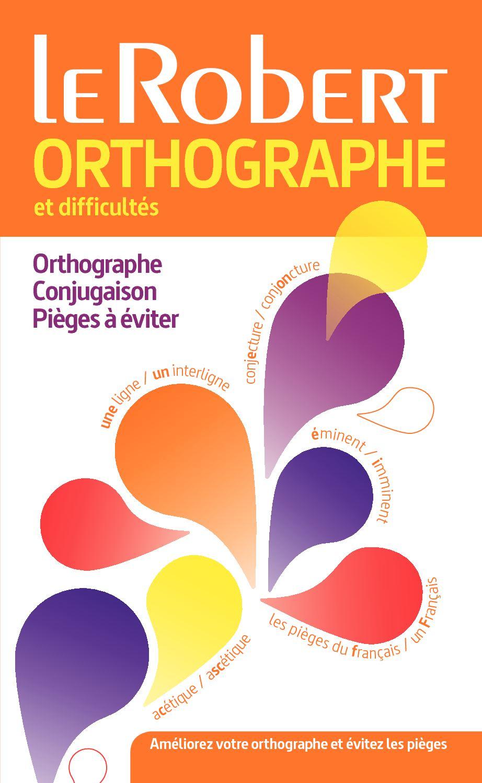 Dictionnaire d'orthographe et de difficultés du français - Version Poche Plus
