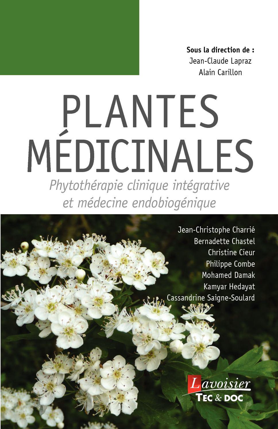 Plantes médicinales : Phytothérapie clinique intégrative et médecine endobiogénique - Auteur : CHARRIÉ Jean-Christophe - Coordonnateurs : LAPRAZ Jean-Claude, CARILLON Alain_ Pages liminaires