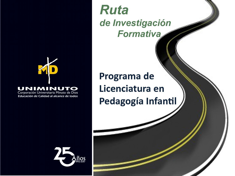 Ruta de Investigación Programa de Pedagogía Infantil UNIMINUTO
