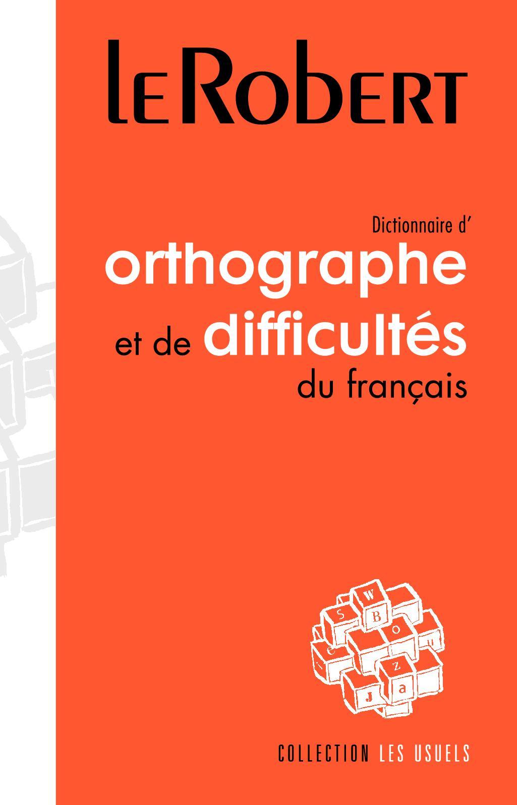 Dictionnaire d'orthographe et de difficultés du français - Grand format