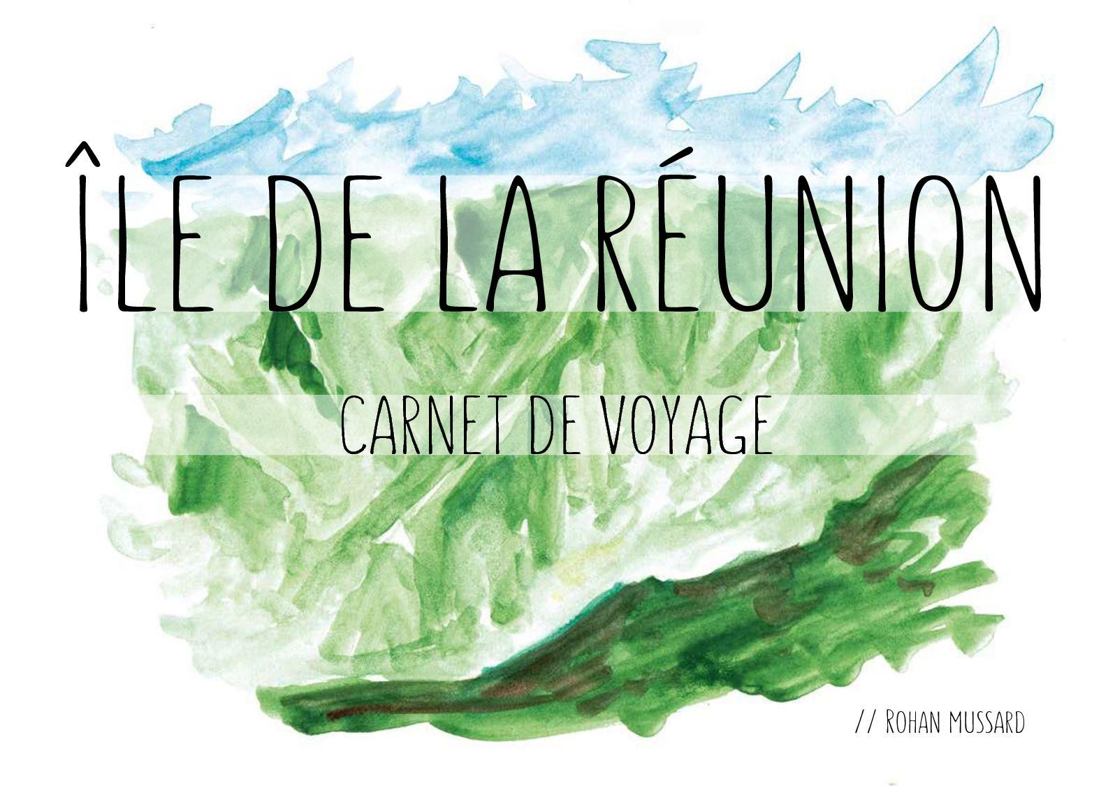 Carnet De Voyage Ile De La Reunion Rohan Mussard Web Bd