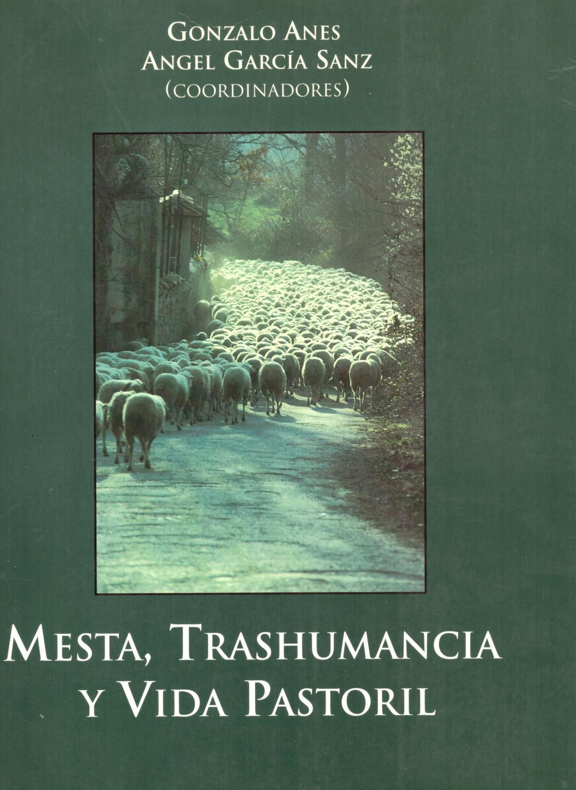 Mesta, trashumancia y vida pastoril por Gonzalo Anes y Angel García