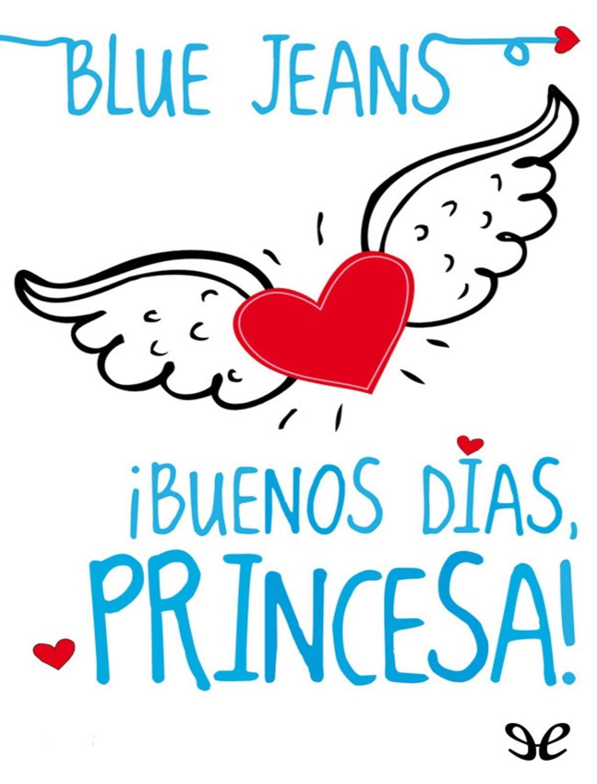 !Buenos Dias, Princesa! Blue Jeans