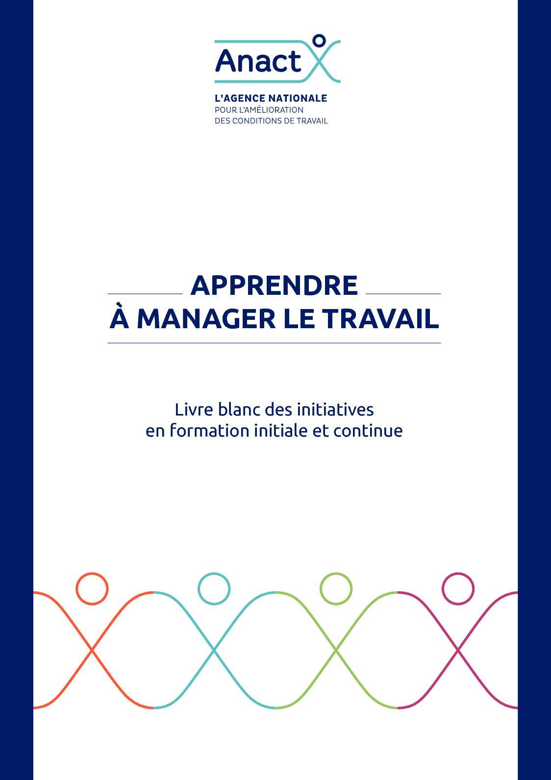Livre blanc Apprendre à manager le travail - Anact