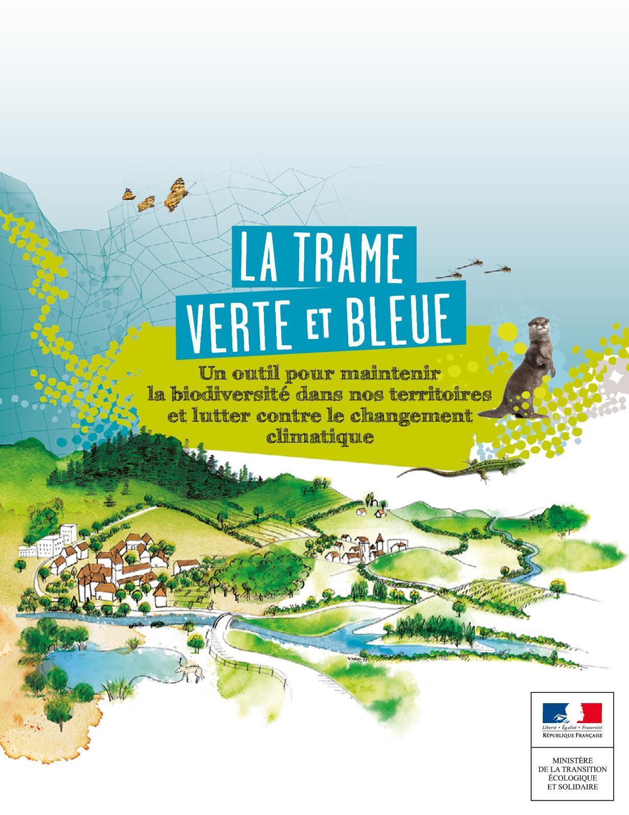 La trame verte et bleue. Un outil pour maintenir la biodiversité dans nos territoires et lutter contre le changement climatique