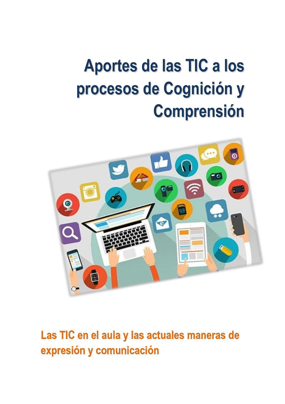 Aportes De Las Tic A Los Procesos De Cognición Y Comprensión