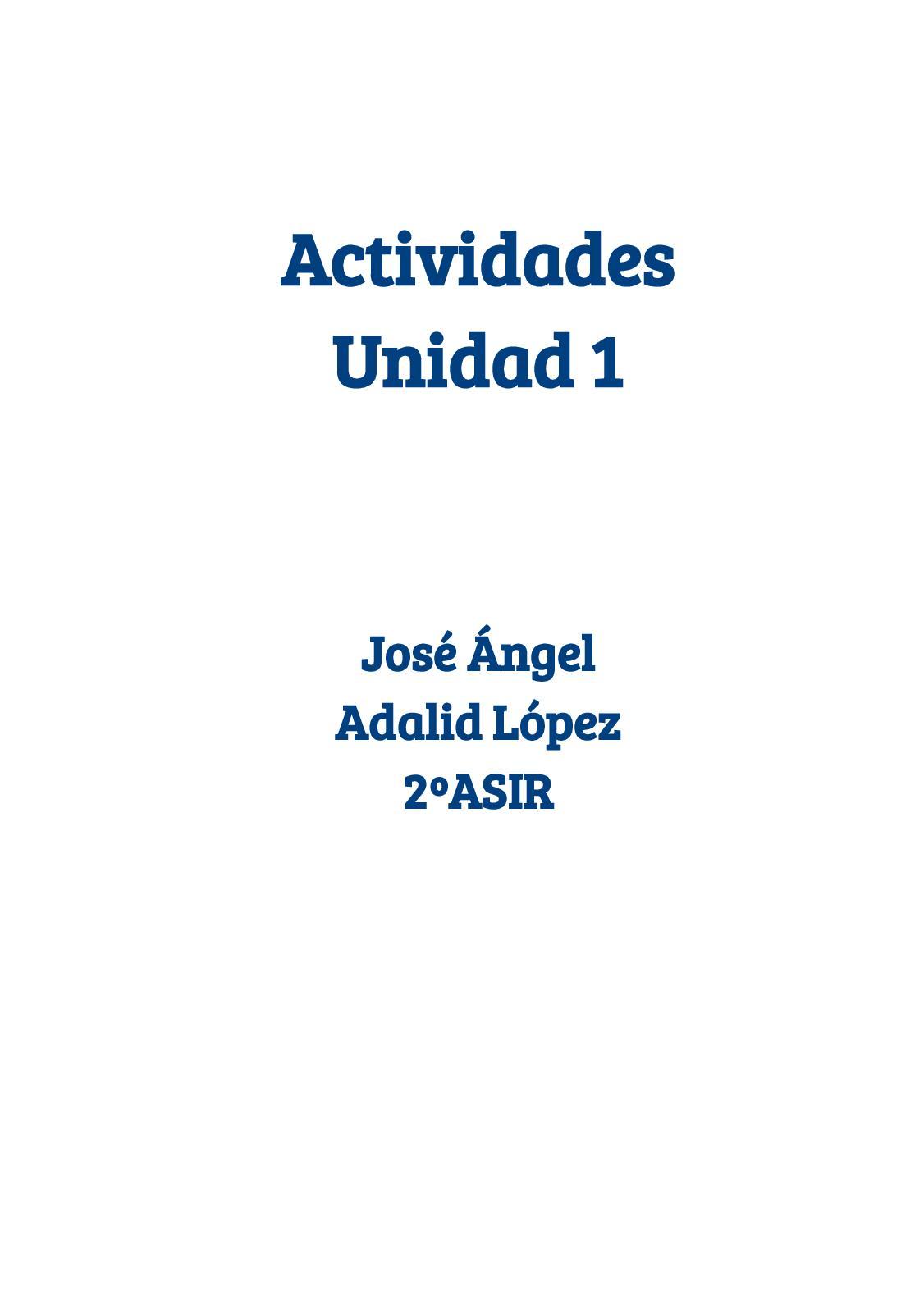 Actividades Unidad1 Jose Angel Adalid Lopez