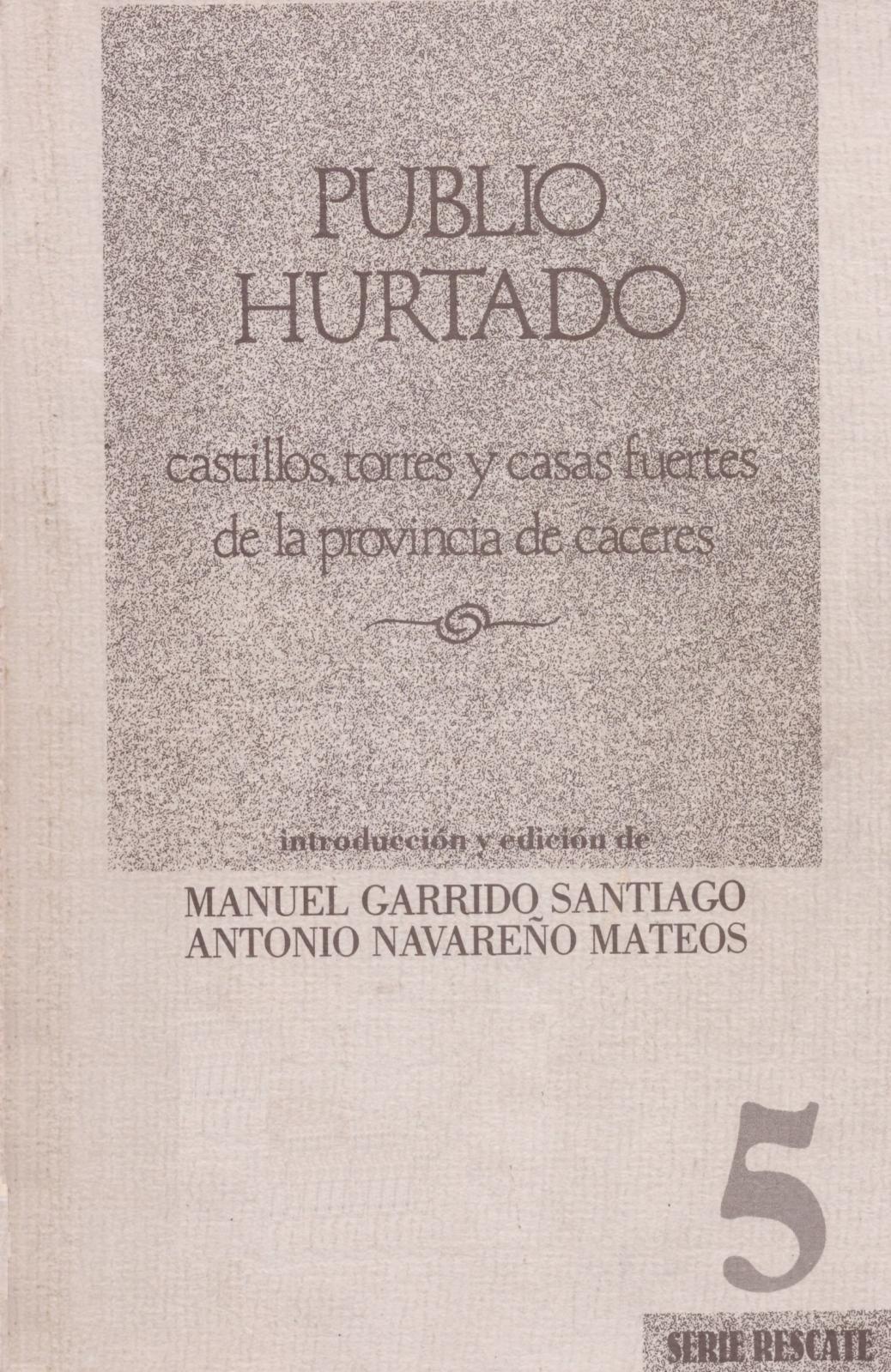 Castillos, torres y casas fuertes de la provincia de Cáceres por Publio Hurtado (1912)