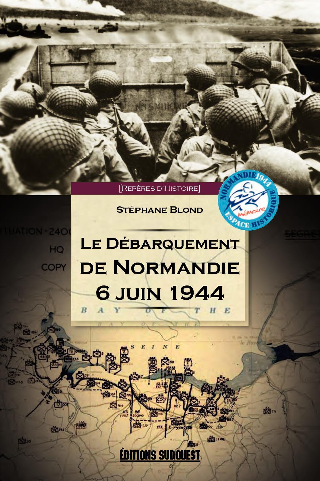Le débarquement de Normandie, 6 juin 1944