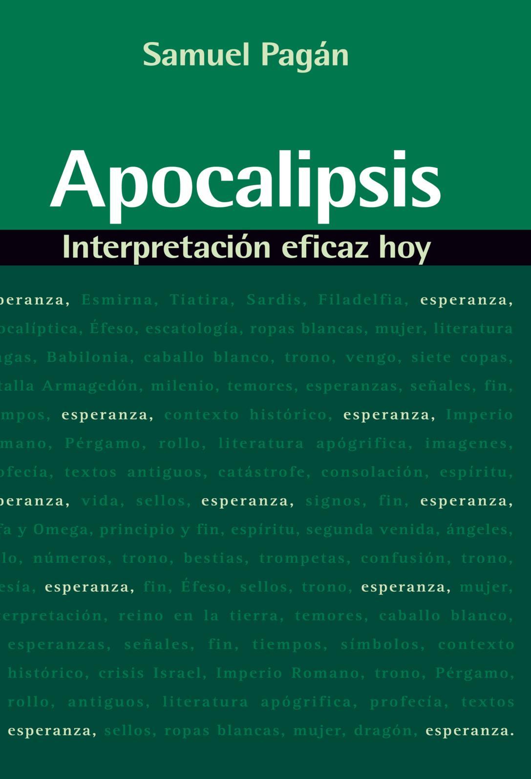Apocalipsis, Una Interpretación Eficaz. Samuel Pagan