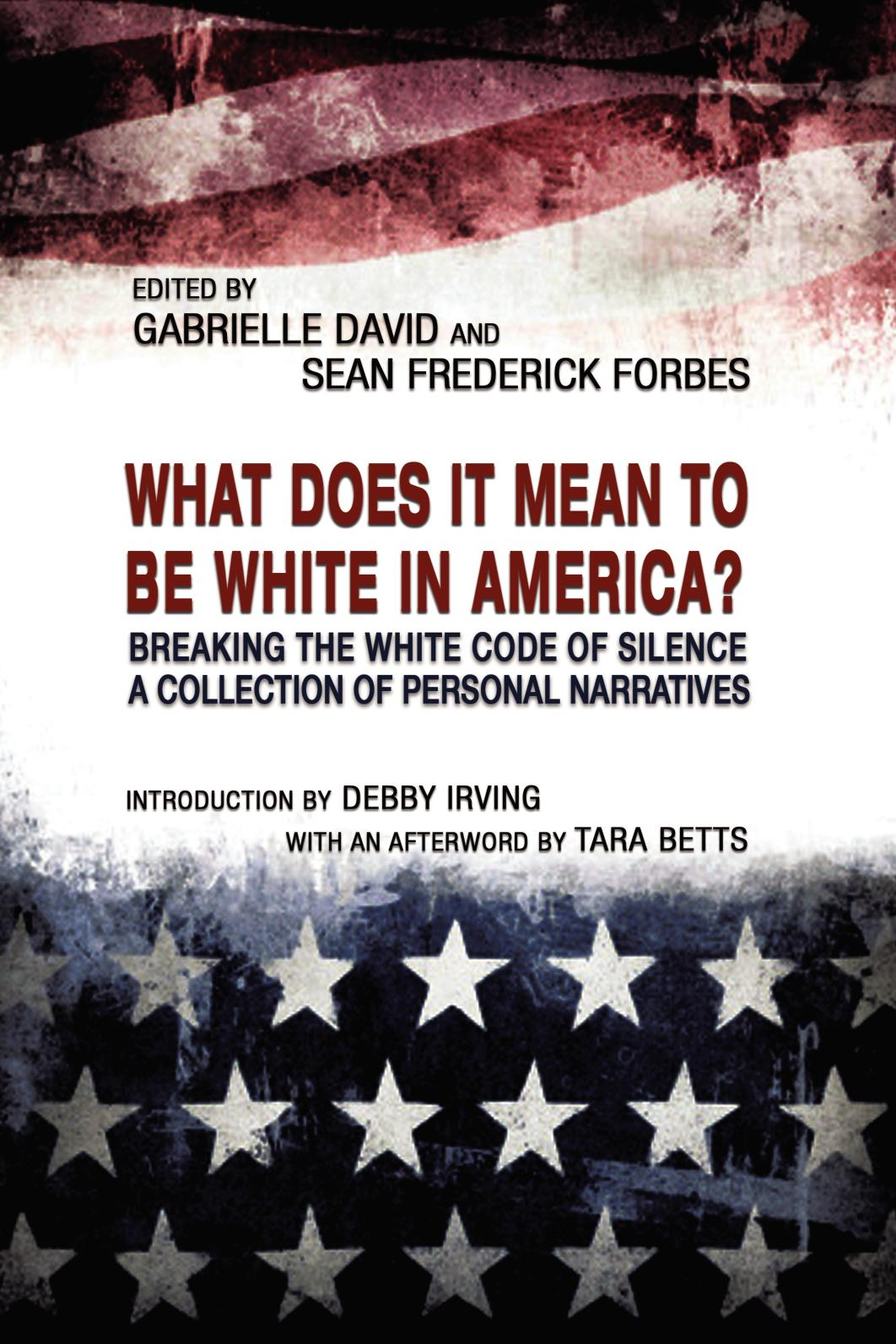 Calamo what does it mean to be white in america edited by calamo what does it mean to be white in america edited by gabrielle david and sean frederick forbes fandeluxe Images