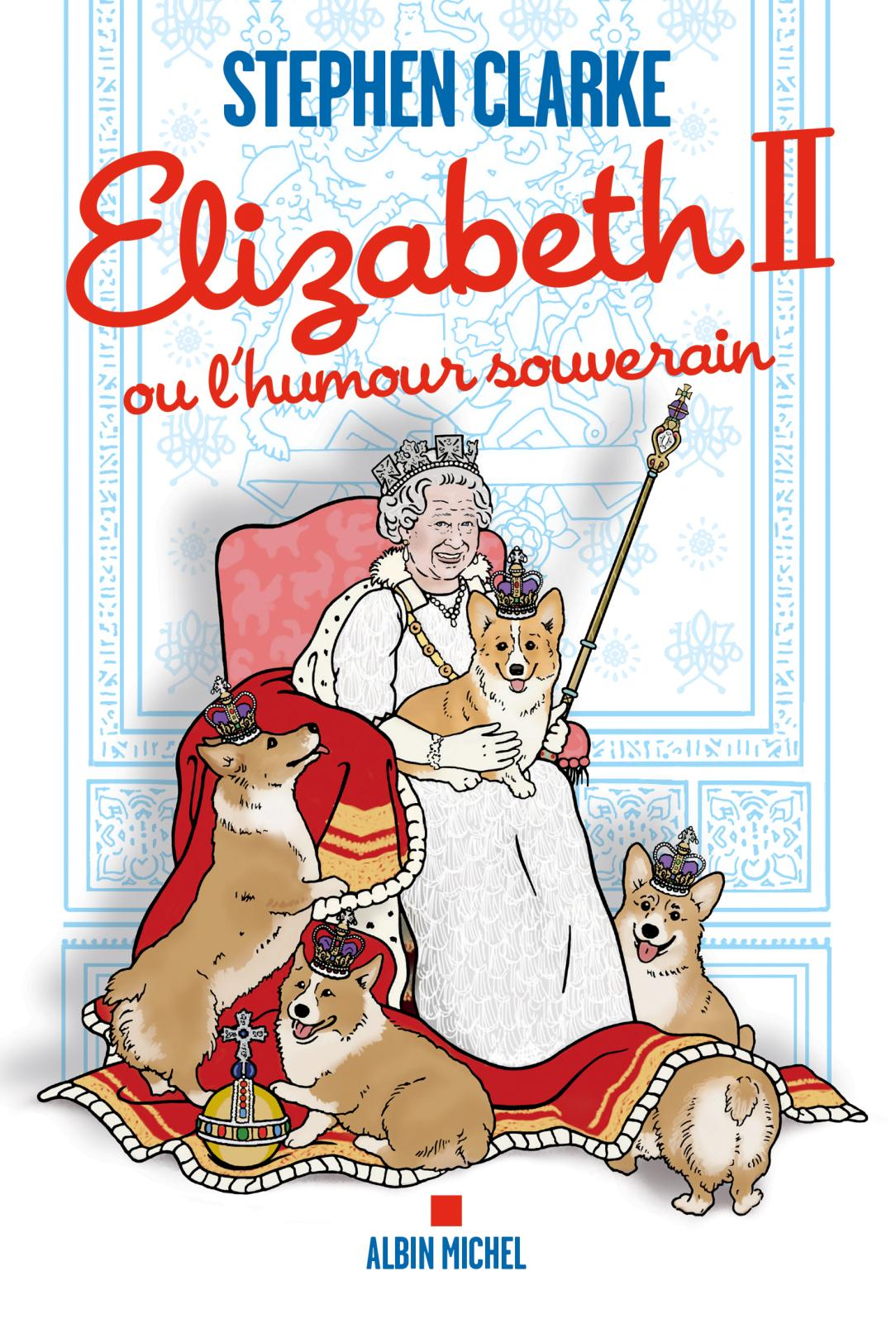 EXTRAIT | Elizabeth II ou l'humour souverain - Stephen Clarke