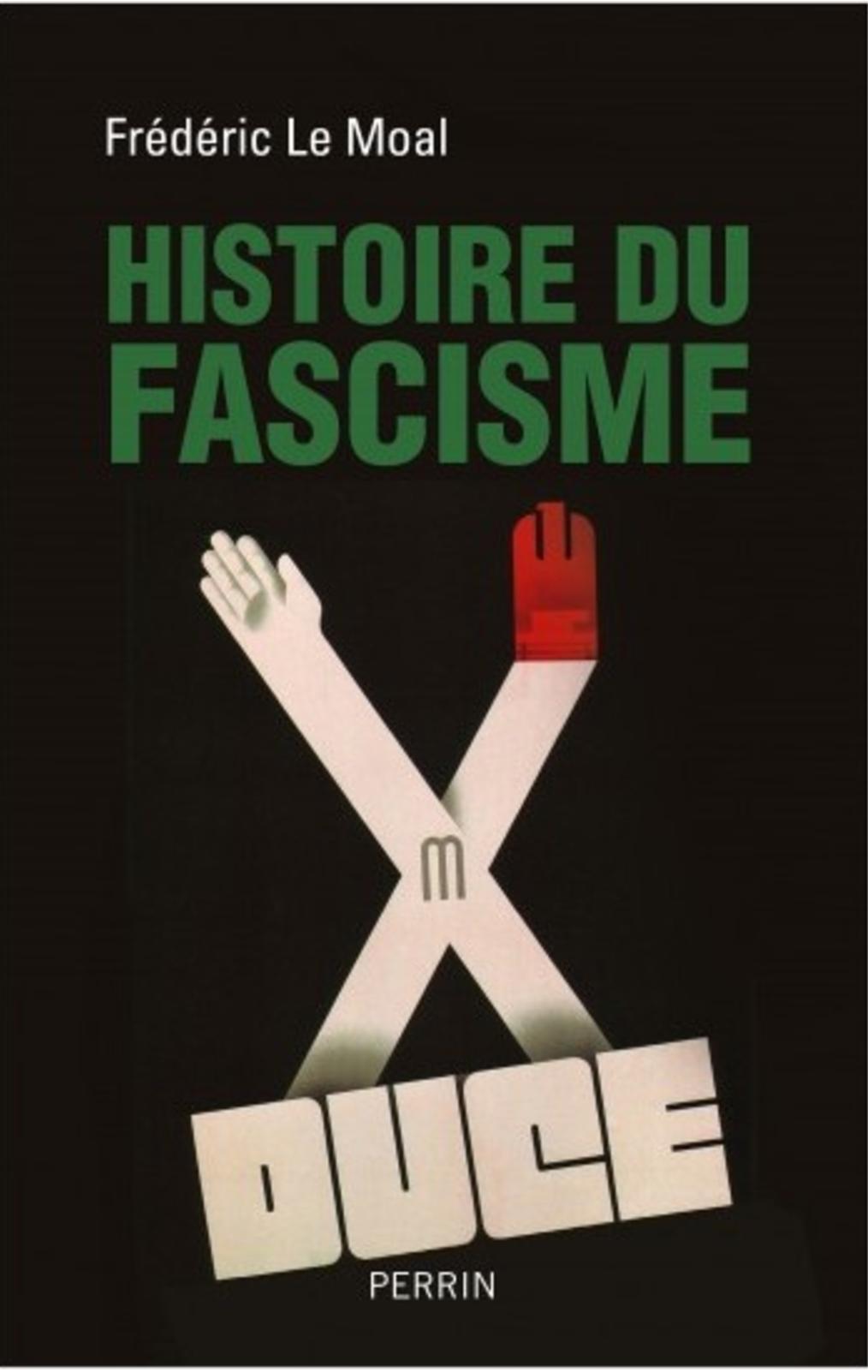 Histoire Du Fascisme Frédéric Le Moal