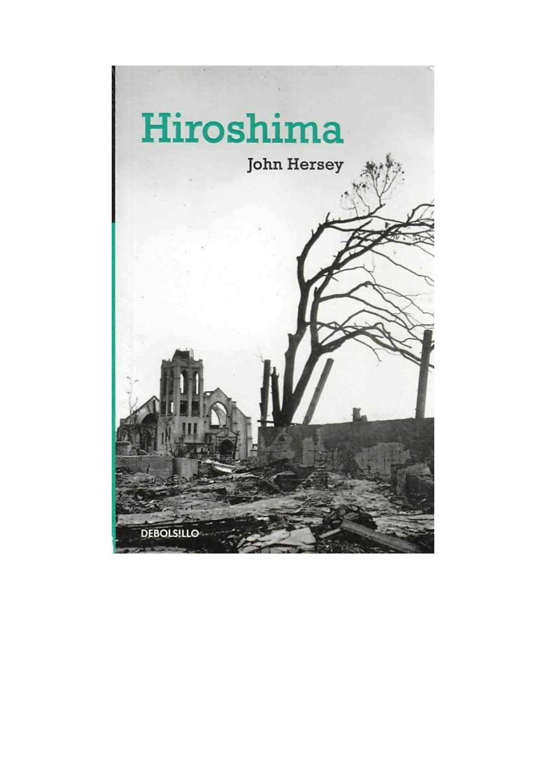 Hiroshima Un Resplandor Silencioso Por Jhon Hersey