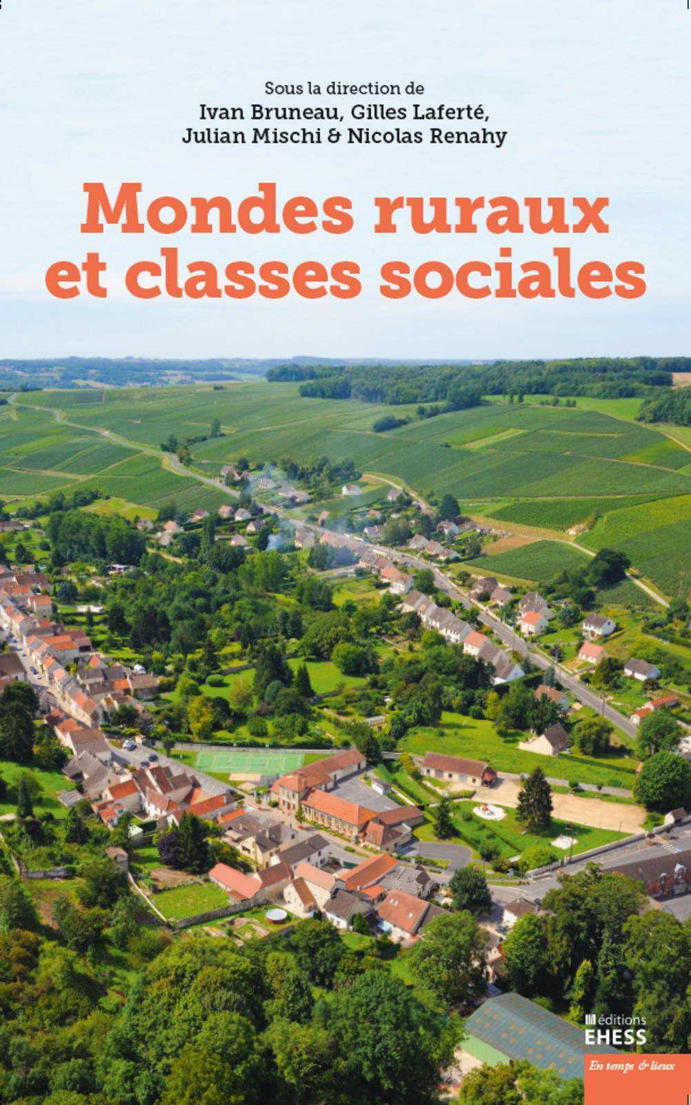 Mondes ruraux et classes sociales, Sous la direction de Ivan Bruneau, Gilles Laferté, Julian Mischi & Nicolas Renahy