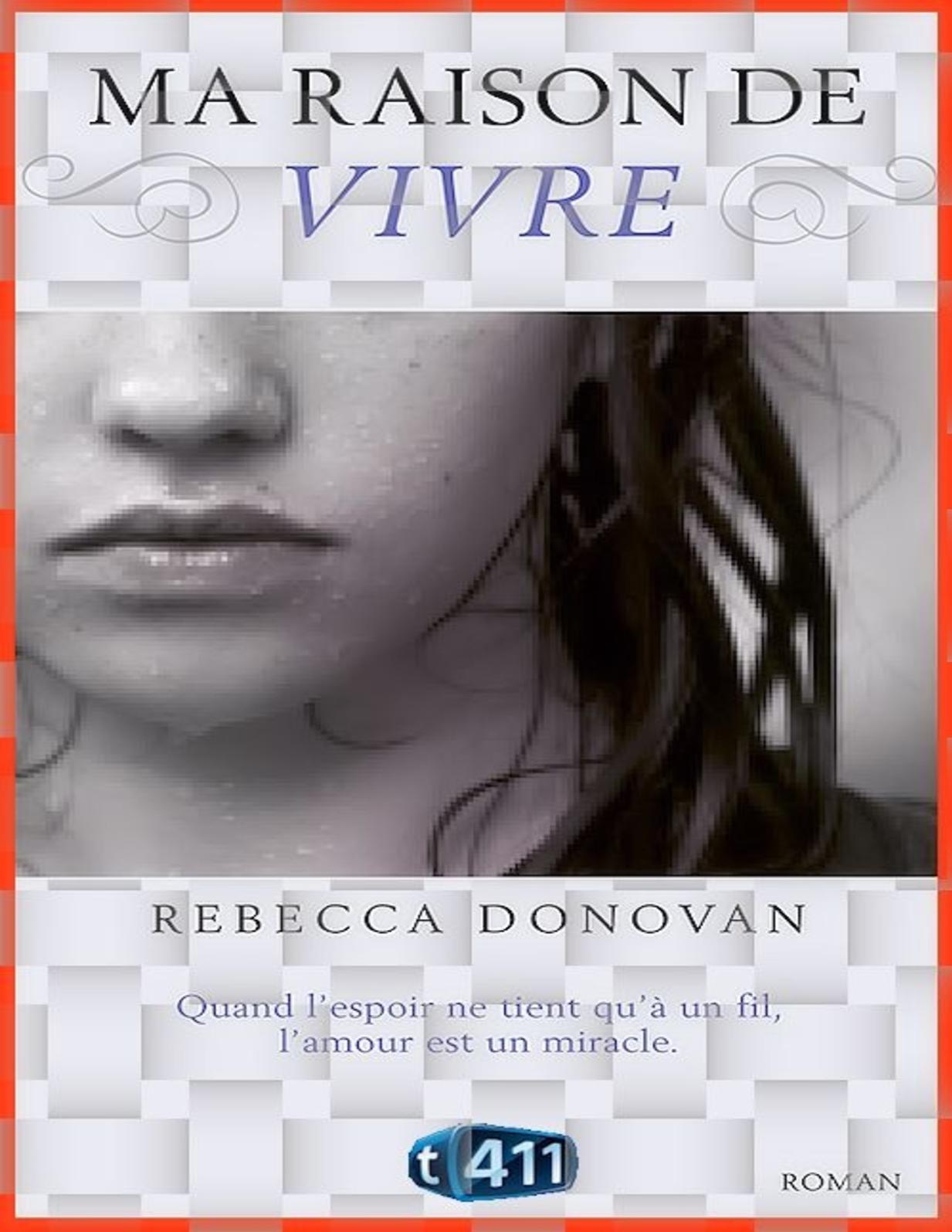 7f0ddbe59a07 Calaméo - Rebecca Donovan Ma Raison De Vivre Ebook Gratuit
