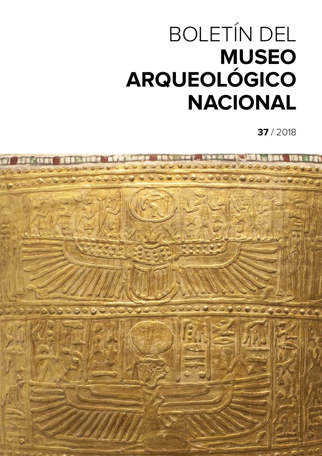 Boletín del Museo Arqueológico Nacional nº 37/2018