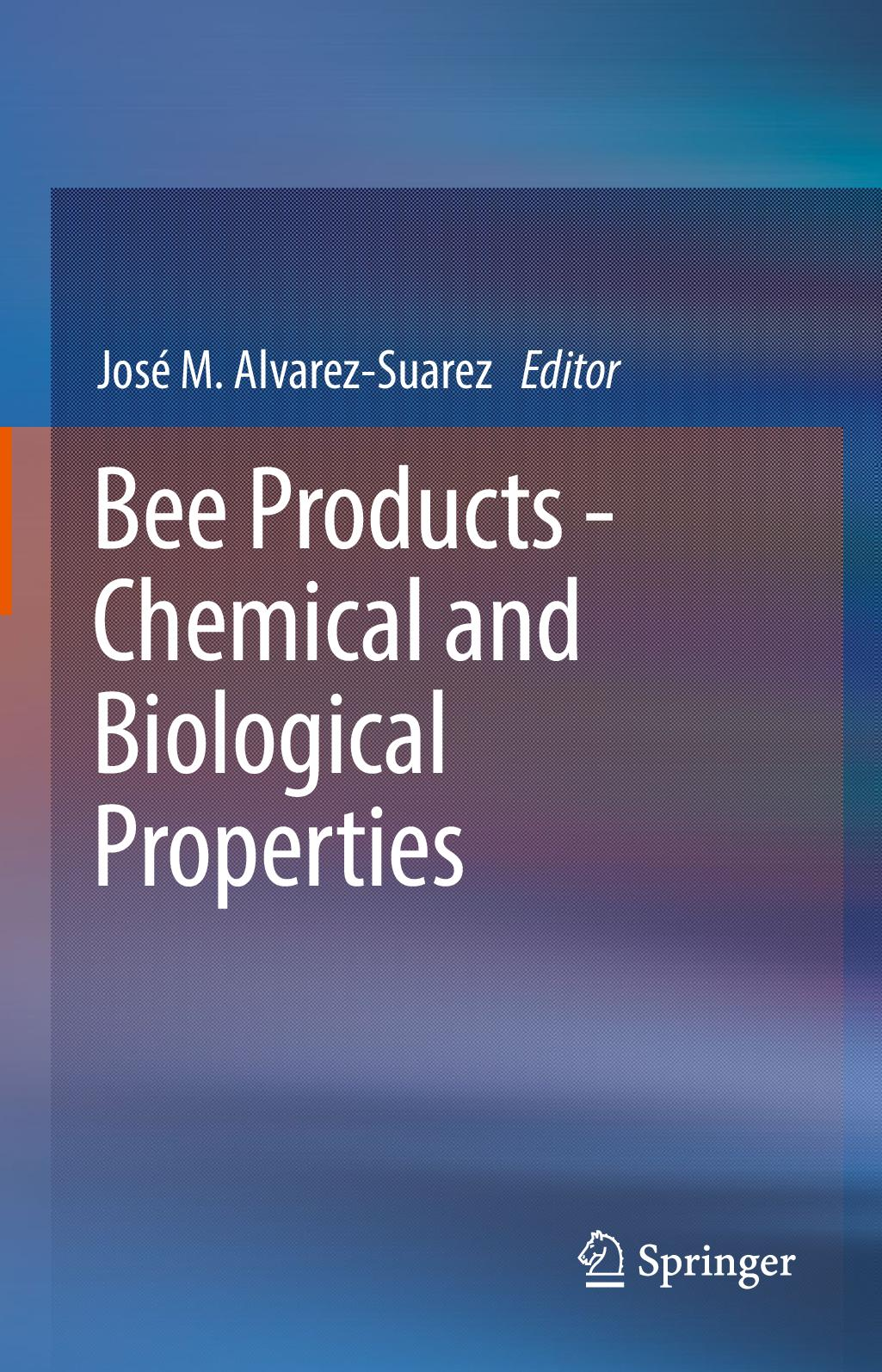 Bee Products  Chemical And Biological Properties 2017