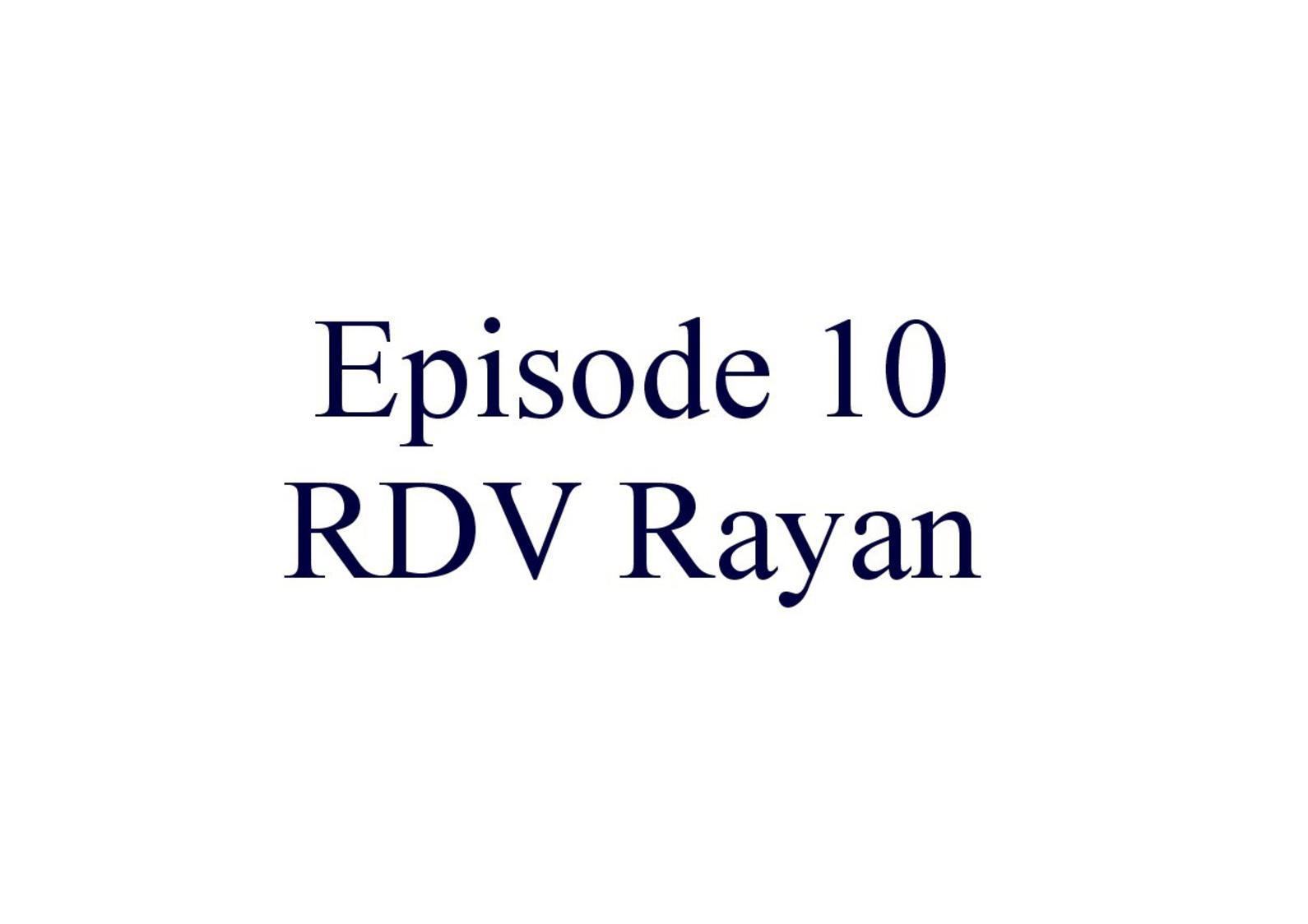 Episode 10 - Rayan