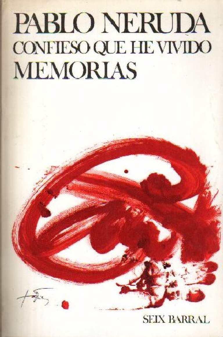 Calaméo Neruda Pablo Confieso Que He Vivido