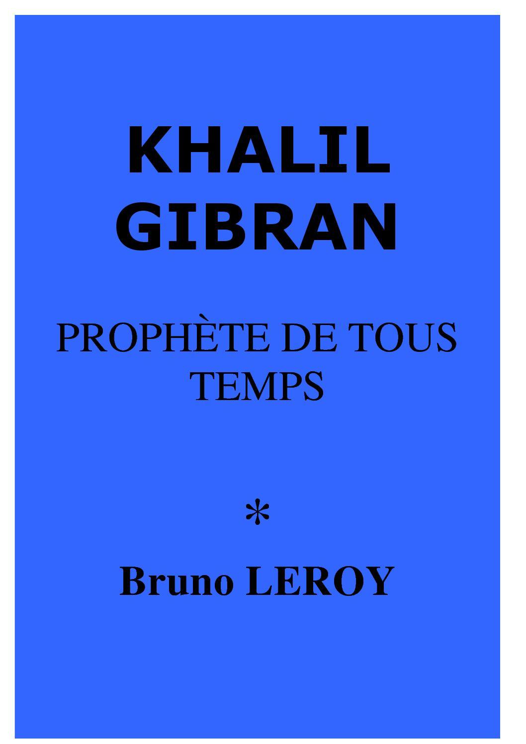 Calaméo Khalil Gibran Prophète De Tous Temps Par Bruno Leroy