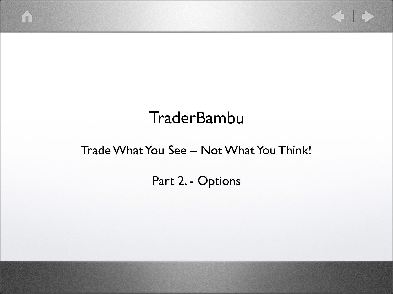 megvásárolt opciók melyik lehetőséget választja