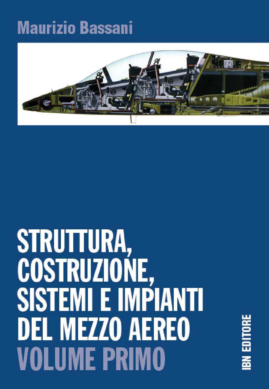 Bassani, Struttura, Costruzione, Sistemi e Impianti del mezzo aereo