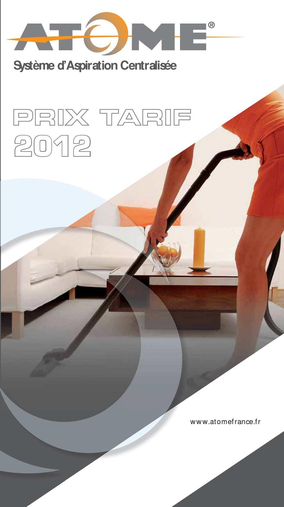 calam o tarif atome 2012 aspiration centralis e. Black Bedroom Furniture Sets. Home Design Ideas