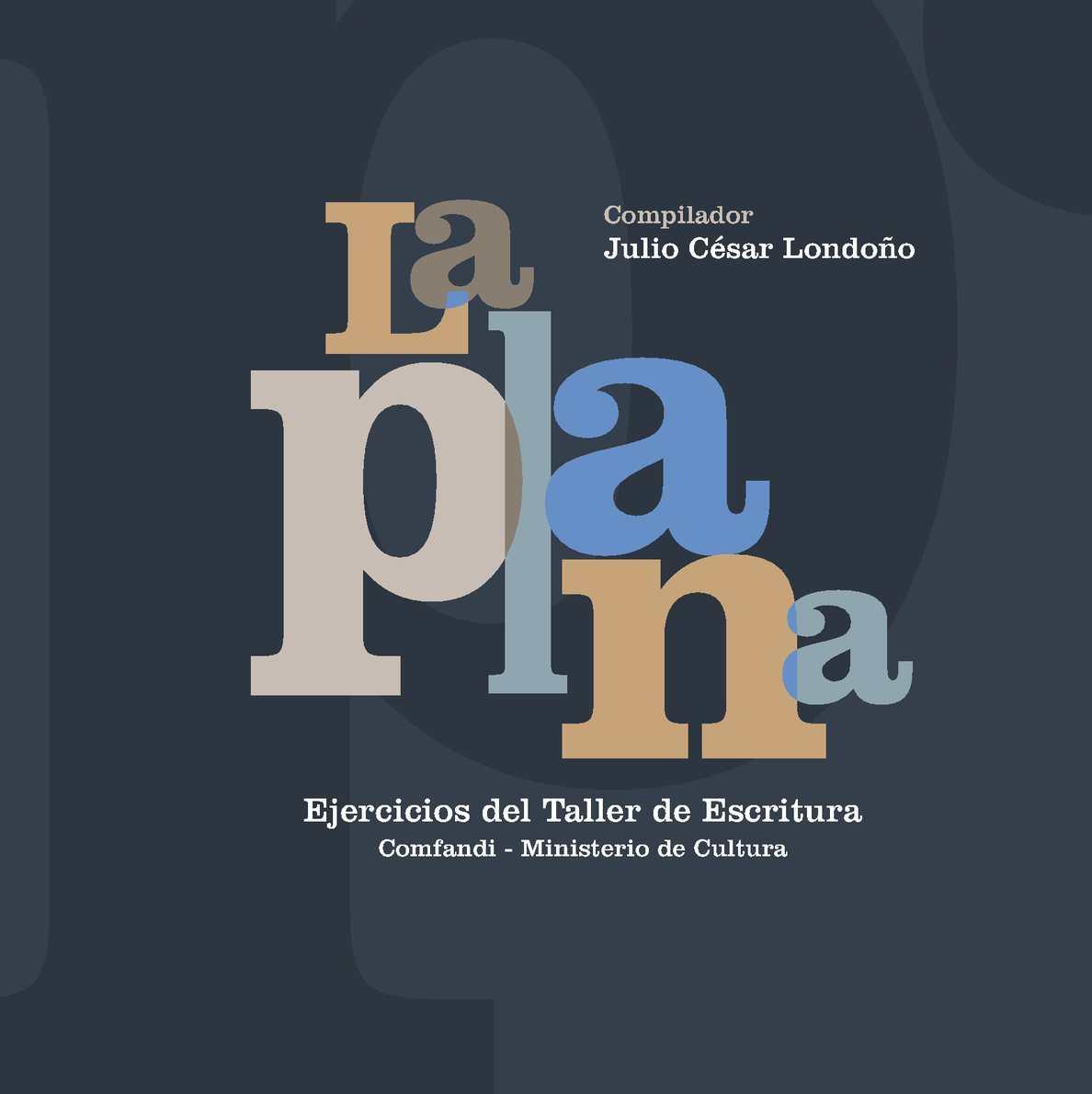 5fc0a0845 Calaméo - La Plana. Taller de Escritura RELATA. Cali. Nov. 2011
