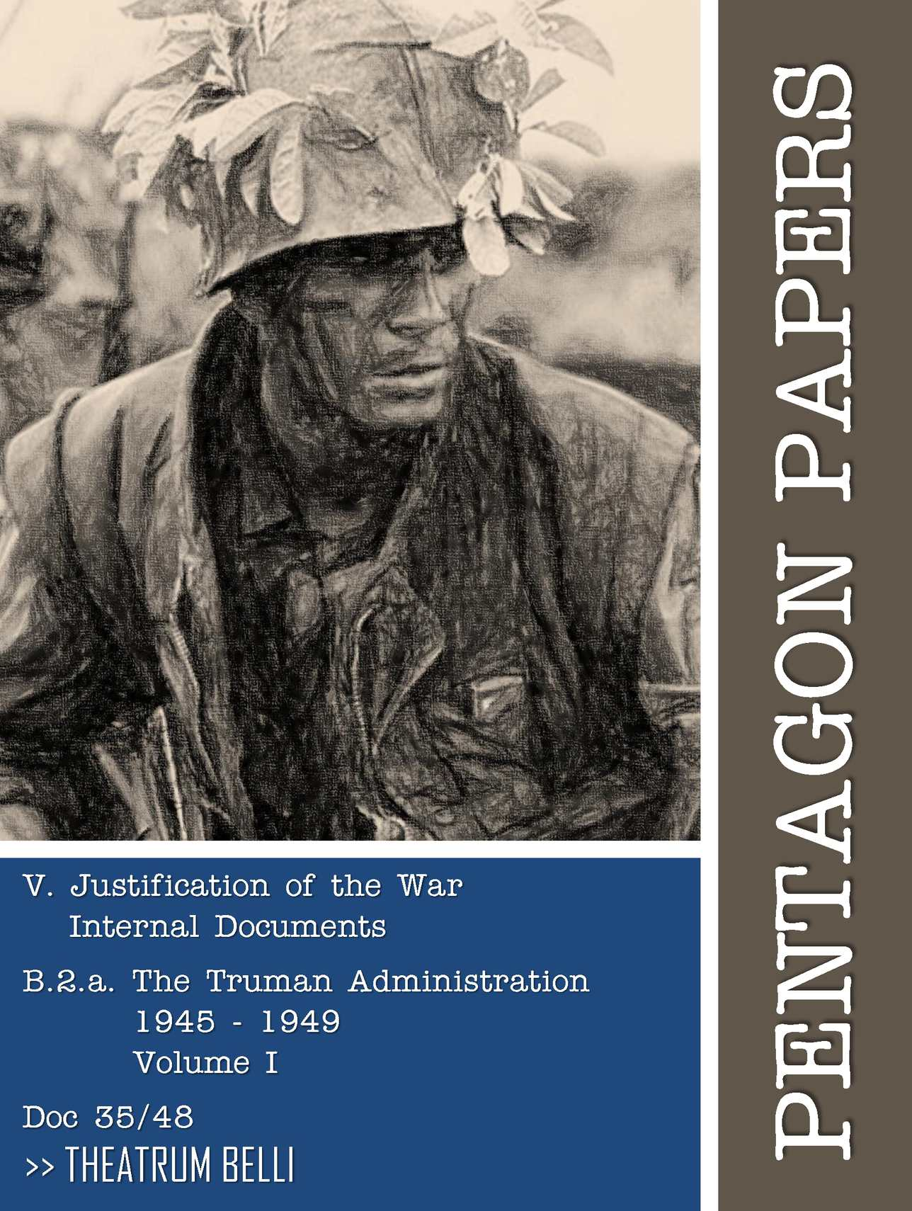 Calaméo - Pentagon Papers (35/48) : Justification of the War - Internal  Documents - The Truman Administration - Volume I : 1945-1949