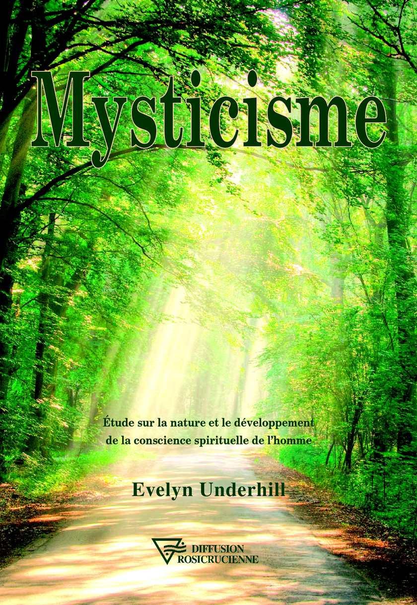 Mysticisme. Etude sur la nature et le développement de la conscience spirituelle de l'homme - Evelyn Underhill