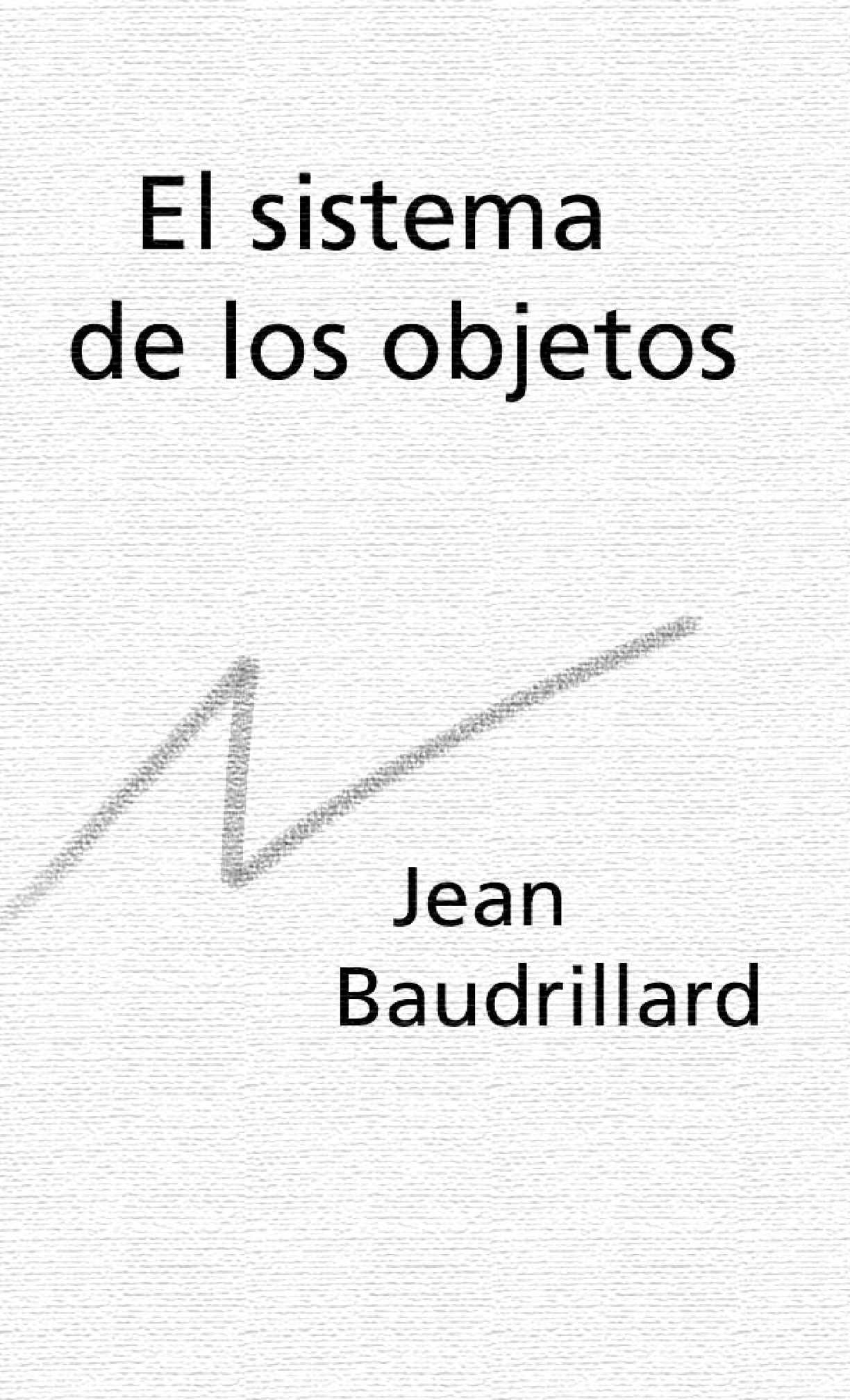 Jean Baudrillard: El sistema de los objetos