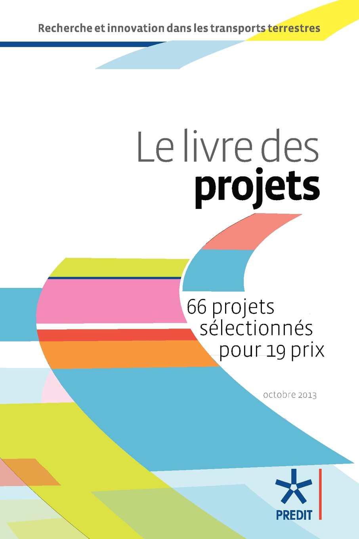 Calaméo - Le livre des projets, 66 projets sélectionnés pour 19 prix du  Predit, octobre 2013, 348 pages f23be4051ef1