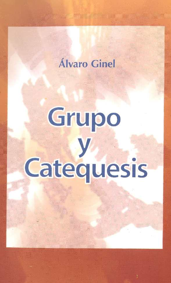 Ginel A. - Grupo y catequesis