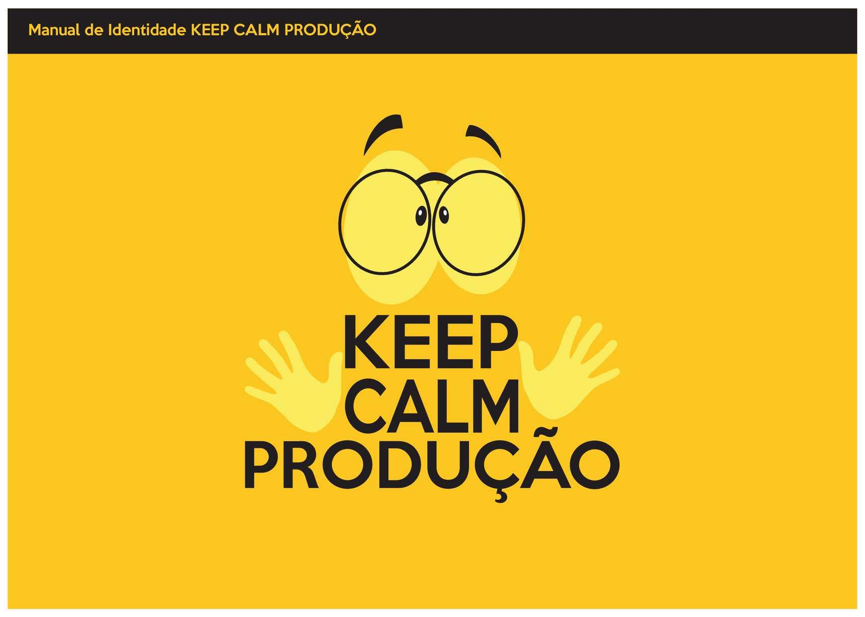 Que Significa Keep Calm: Manual De Identidade Keep Calm Produção