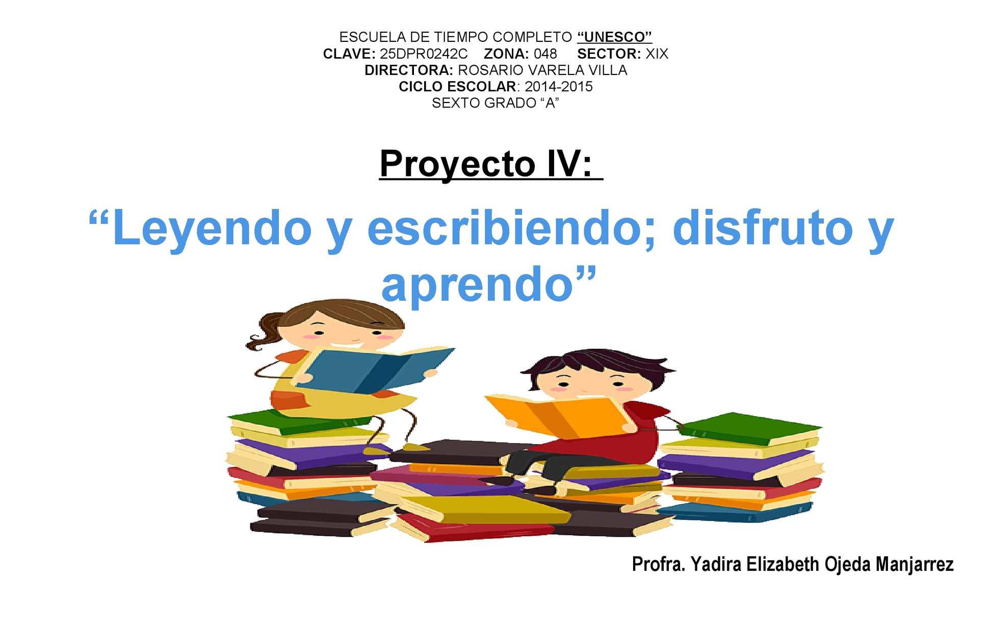"""Leyendo Leyendo Disfruto Y Aprendo: Proyecto IV: """"Leyendo Y Escribiendo; Disfruto Y"""