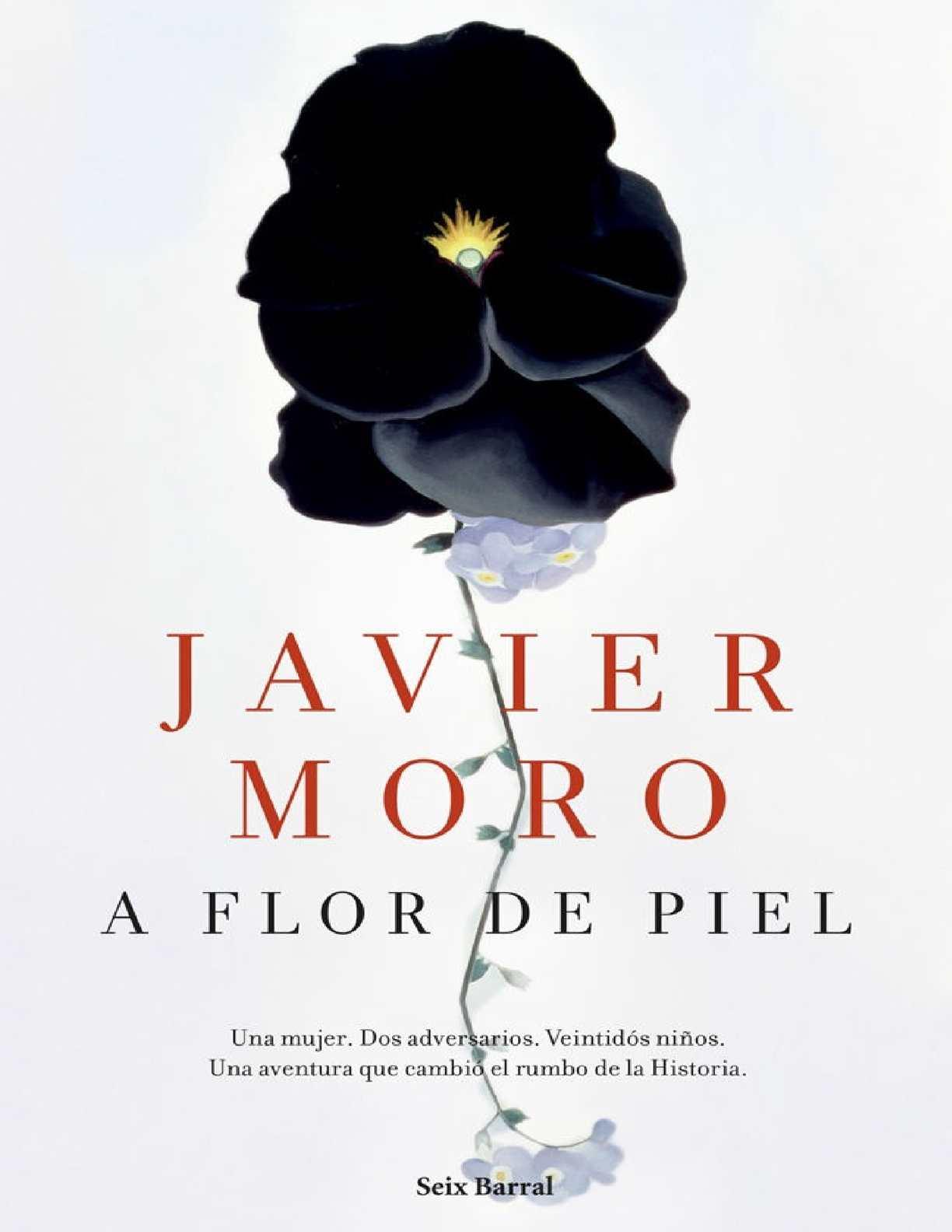 Calaméo A Flor De Piel Javier Moro