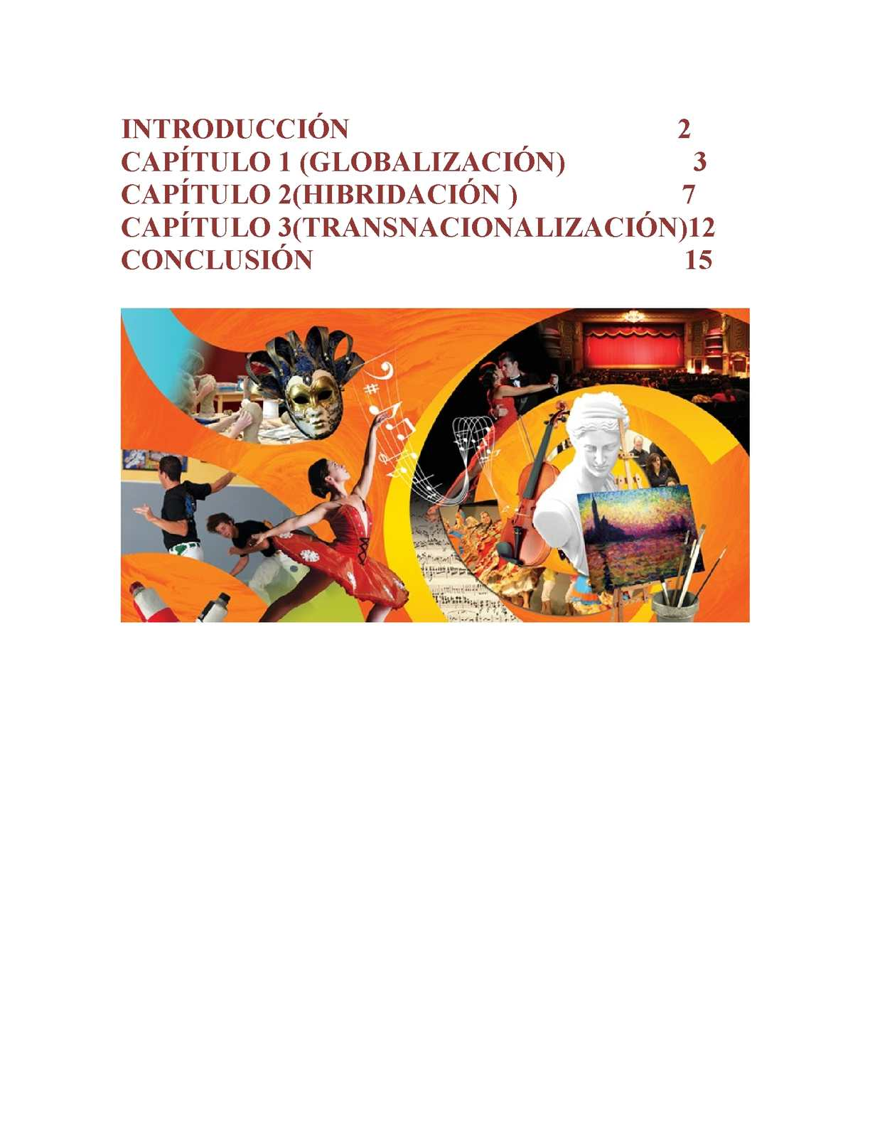Fenómenos Culturales: Globalización, Hibridación y Transnacionalización.